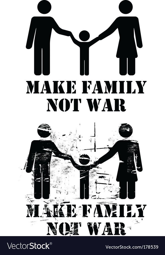 Make family not war vector | Price: 1 Credit (USD $1)