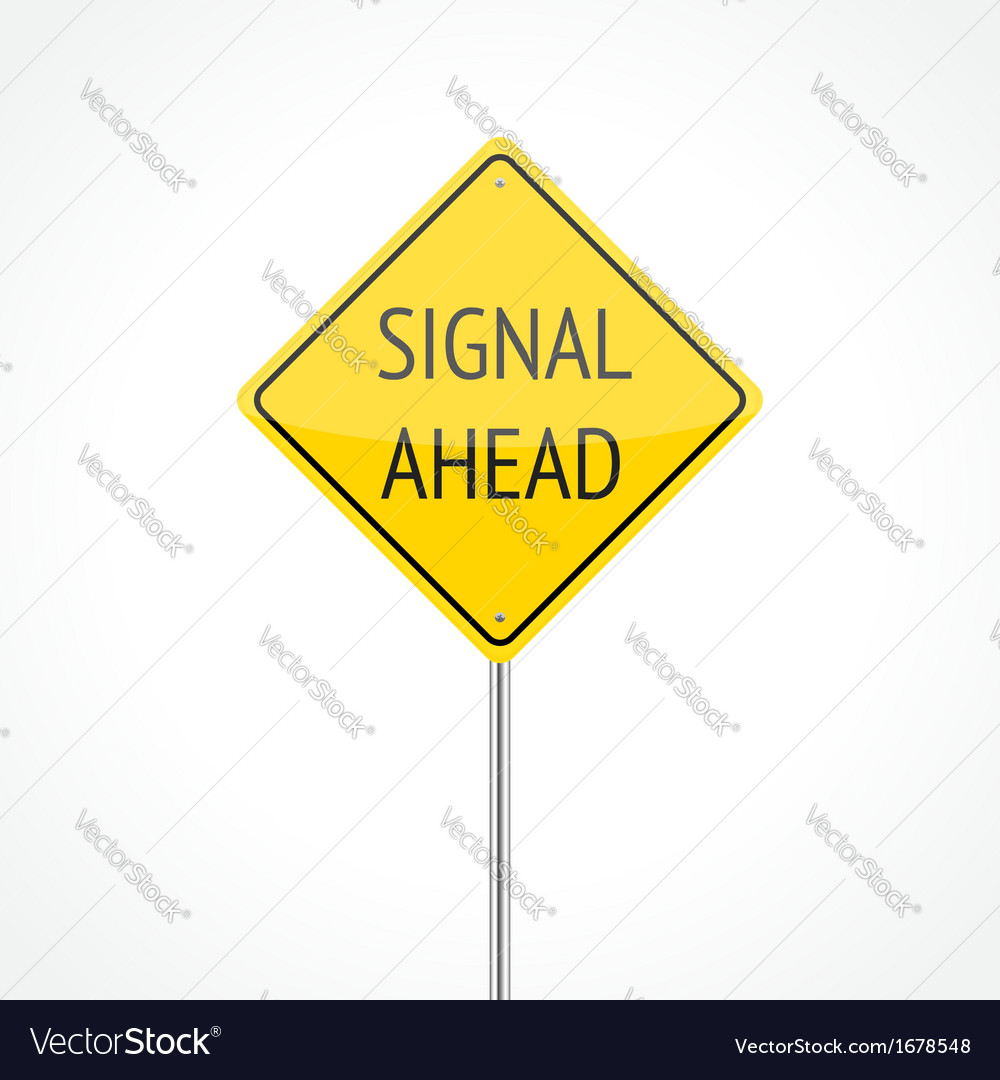 Signal ahead vector | Price: 1 Credit (USD $1)