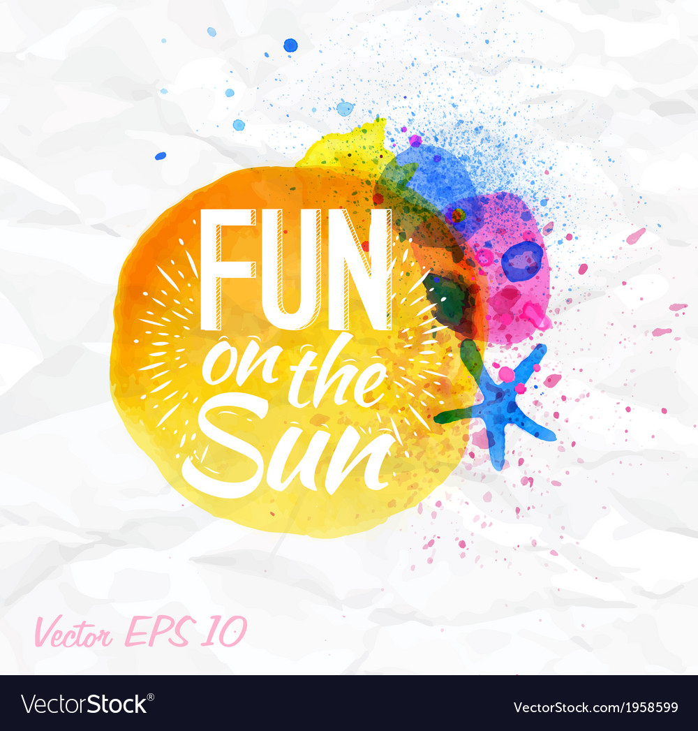 Sand watercolor lettering fun on the sun vector | Price: 1 Credit (USD $1)