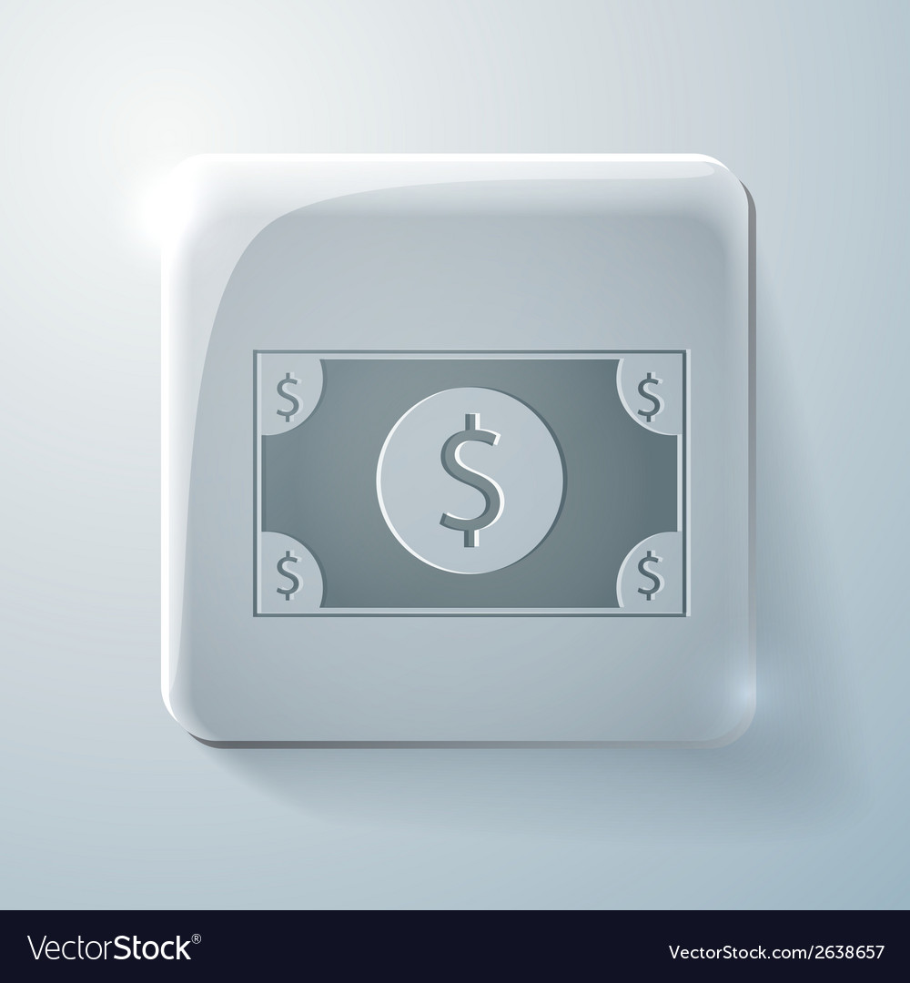 Dollar bill glass square icon with highlights vector | Price: 1 Credit (USD $1)