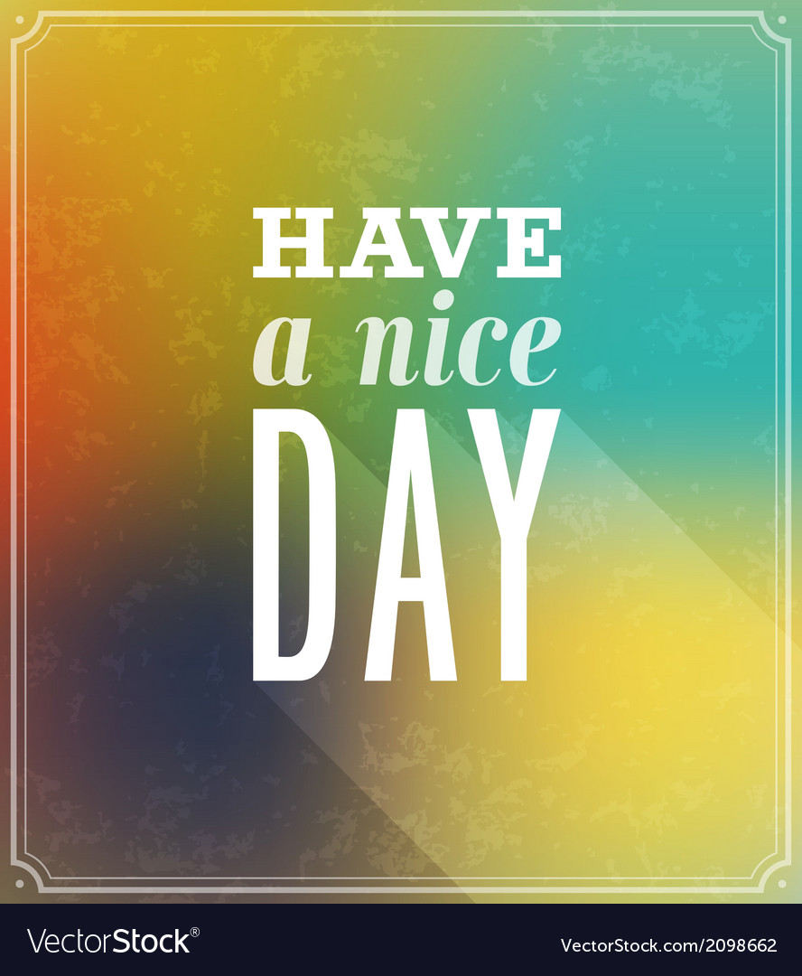 Have a nice day typographic design vector | Price: 1 Credit (USD $1)