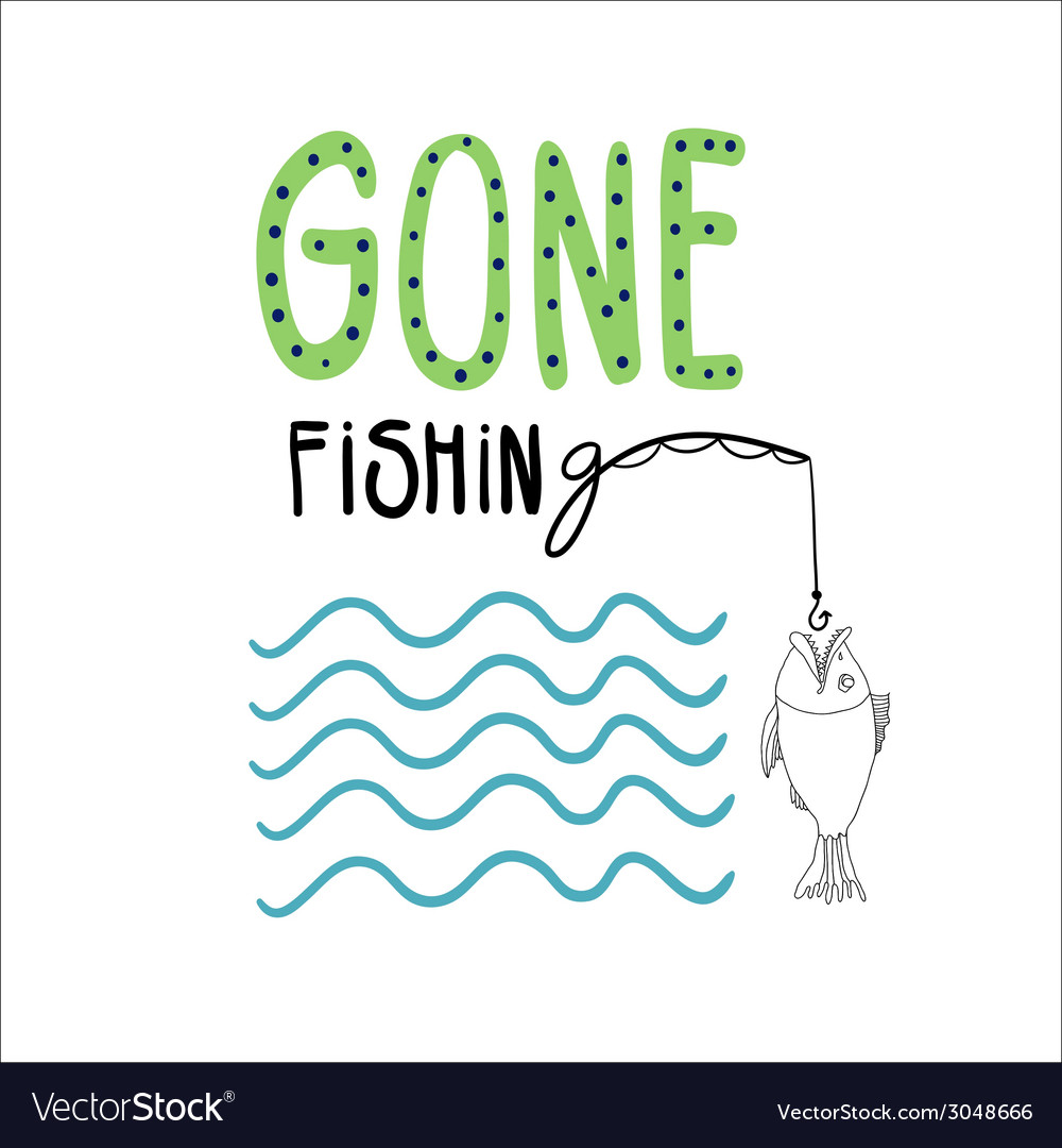 Gone fishing vector | Price: 1 Credit (USD $1)