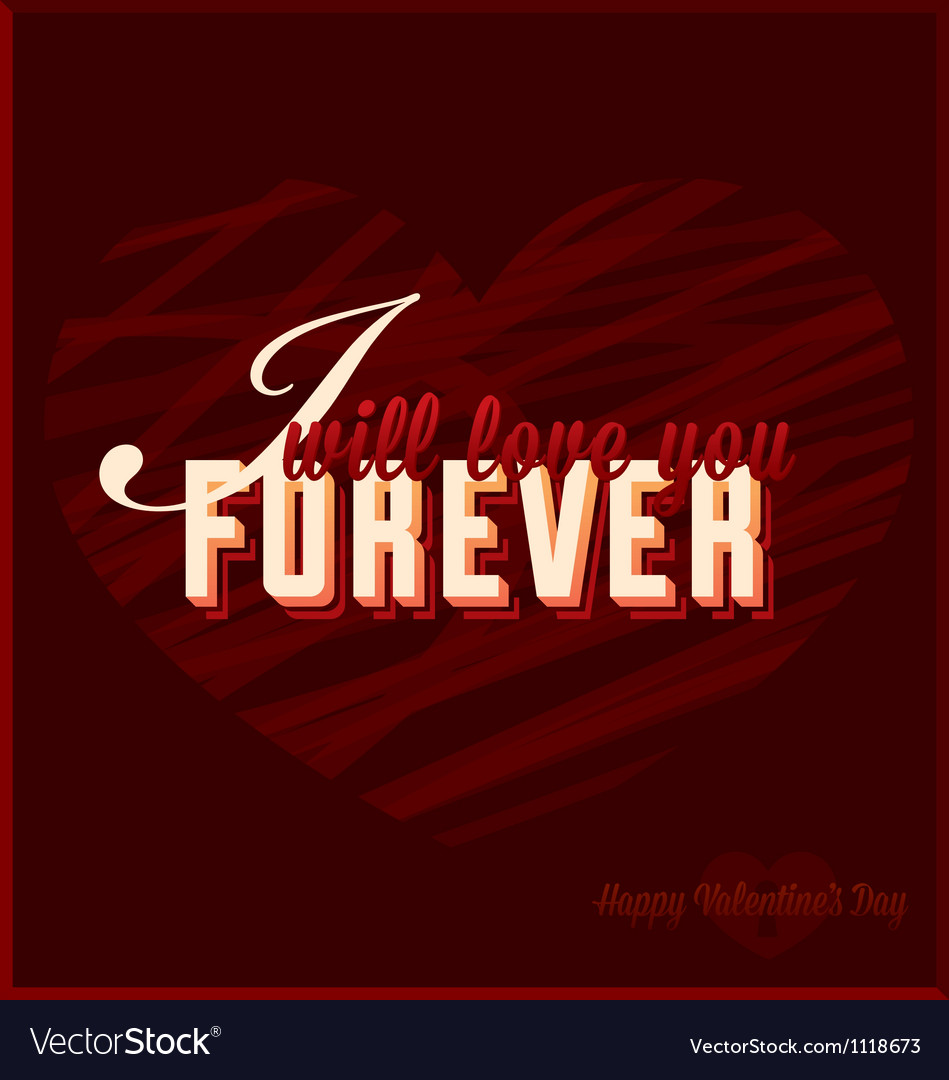 I will love you forever valentines day card vector | Price: 1 Credit (USD $1)