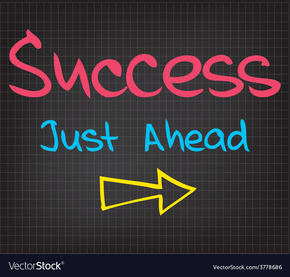 Success just ahead vector   Price: 1 Credit (USD $1)