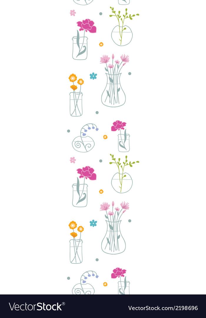 Fresh flowers in vases vertical seamless pattern vector | Price: 1 Credit (USD $1)