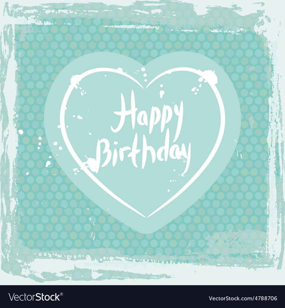 Abstract grunge frame happy birthday heart on vector | Price: 1 Credit (USD $1)