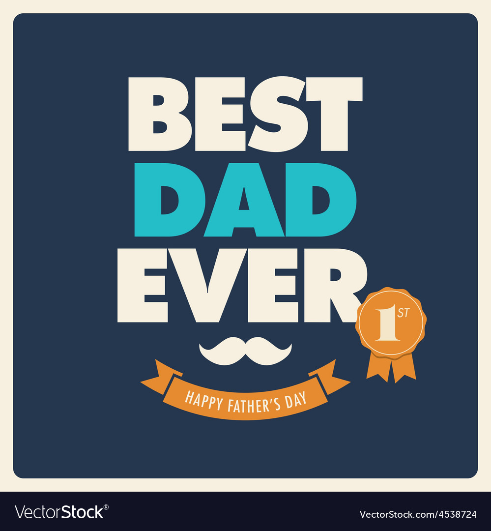 Fathers day card best dad ever vector | Price: 1 Credit (USD $1)