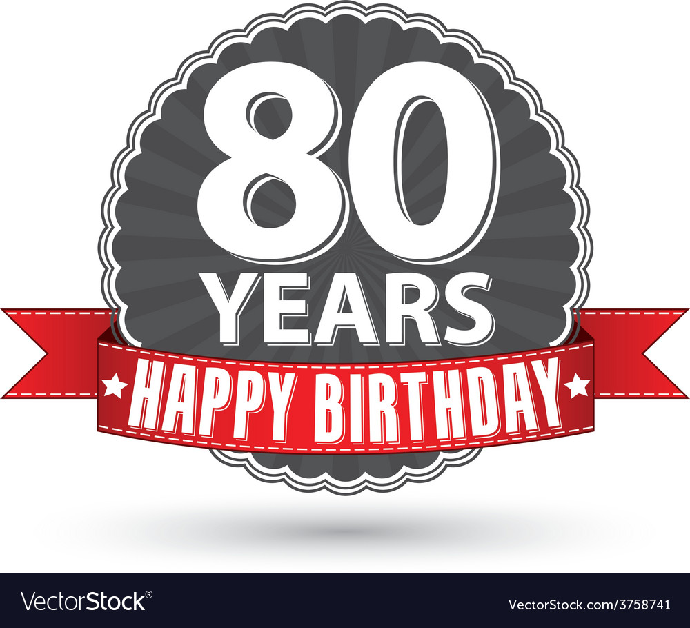 Happy birthday 80 years retro label with red vector | Price: 1 Credit (USD $1)