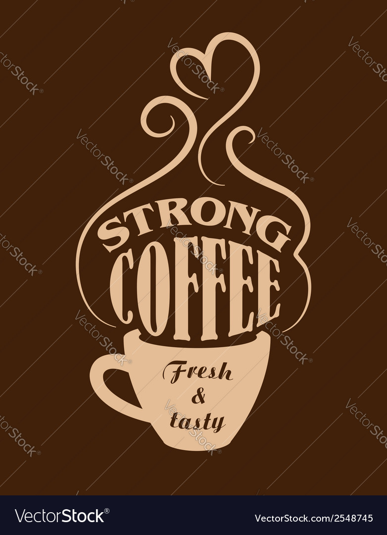 Strong coffee poster vector | Price: 1 Credit (USD $1)