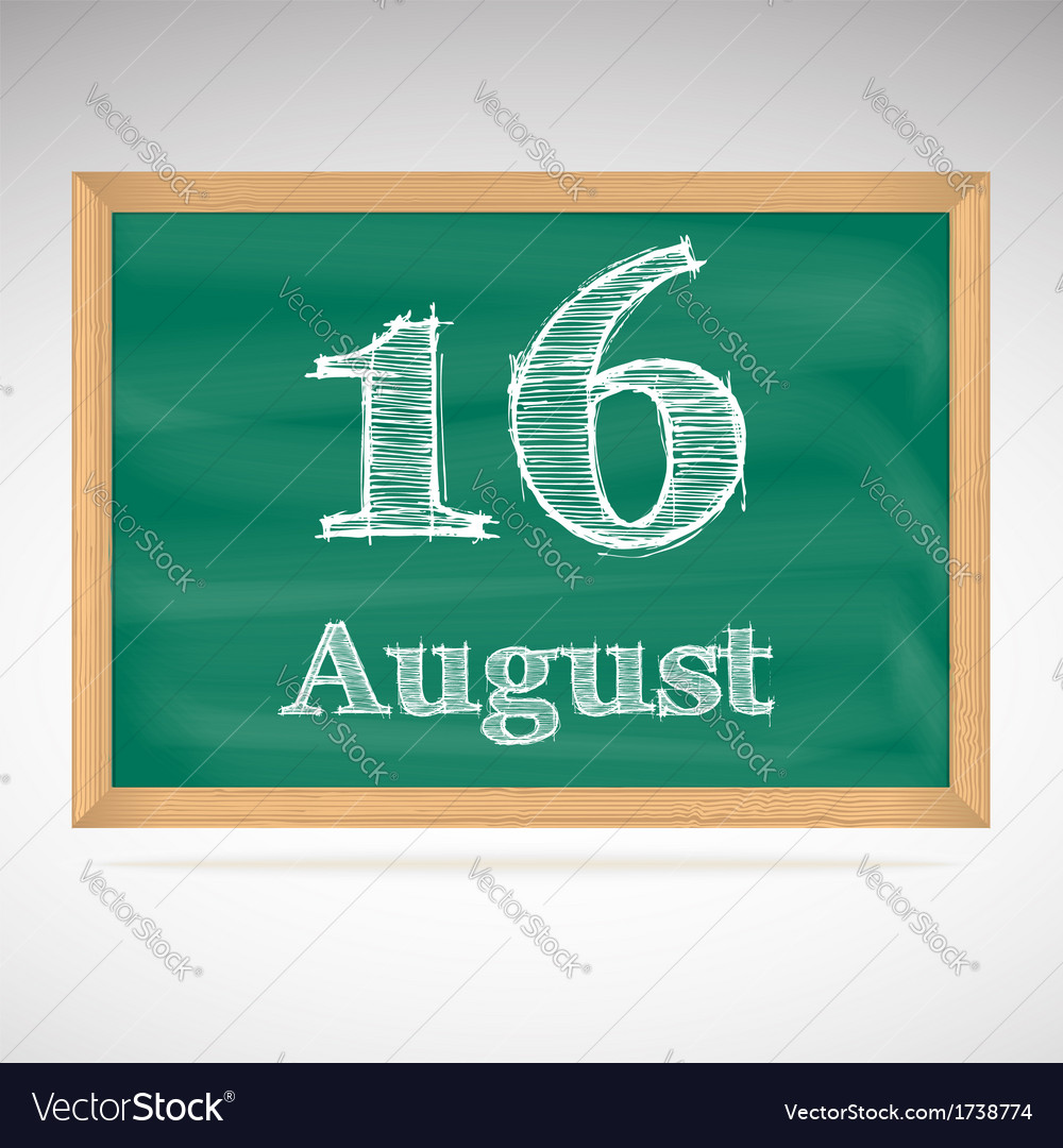 August 16 inscription in chalk on a blackboard vector | Price: 1 Credit (USD $1)