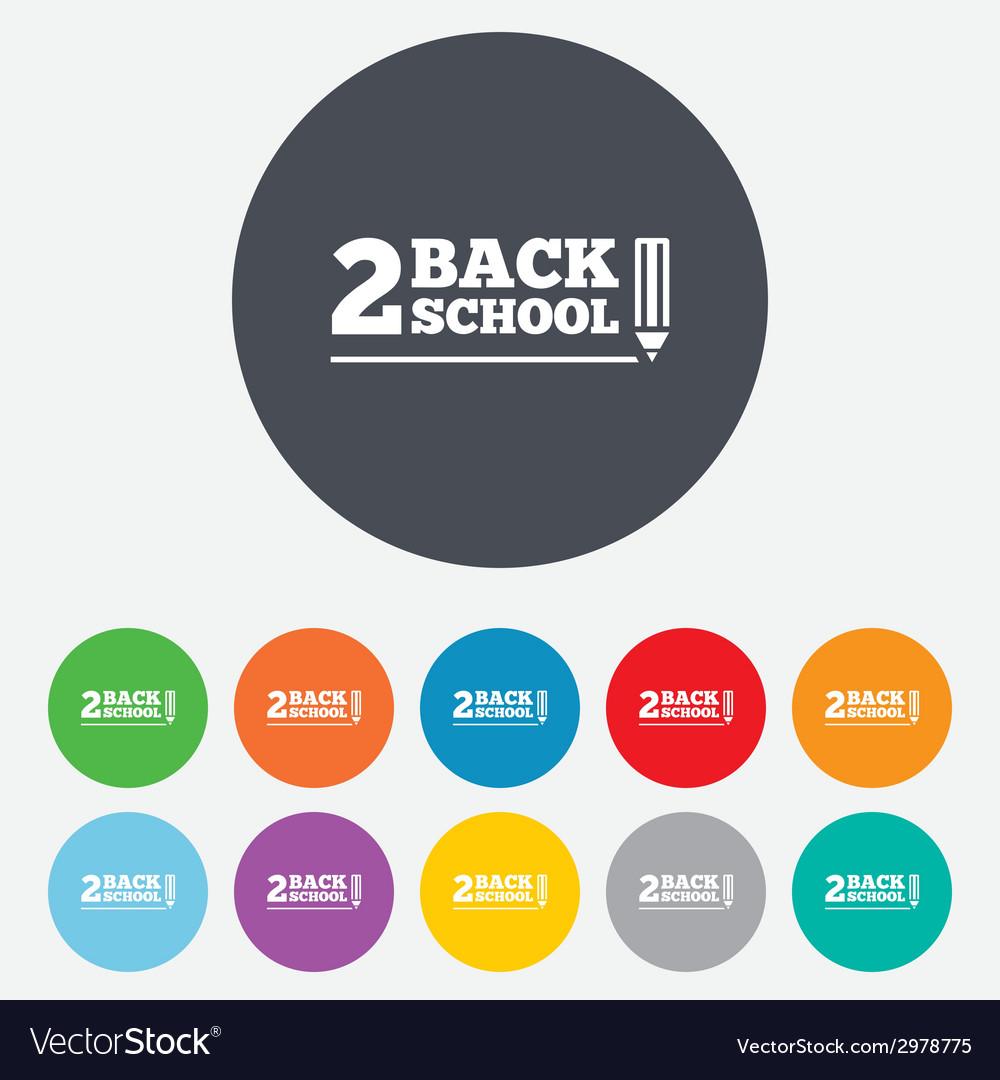Back to school sign icon back 2 school symbol vector   Price: 1 Credit (USD $1)