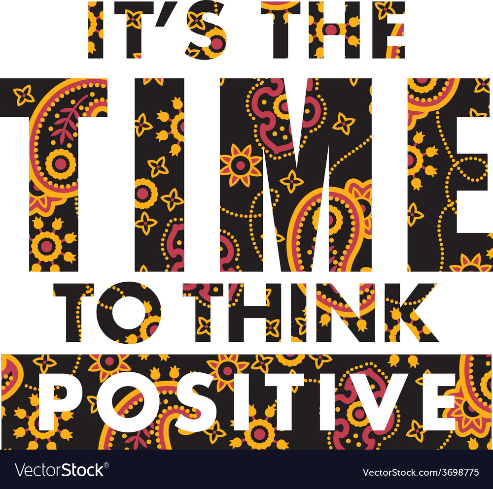 It is time to think positive vector | Price: 1 Credit (USD $1)