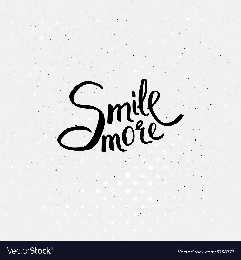 Black texts for smile more concept vector | Price: 1 Credit (USD $1)