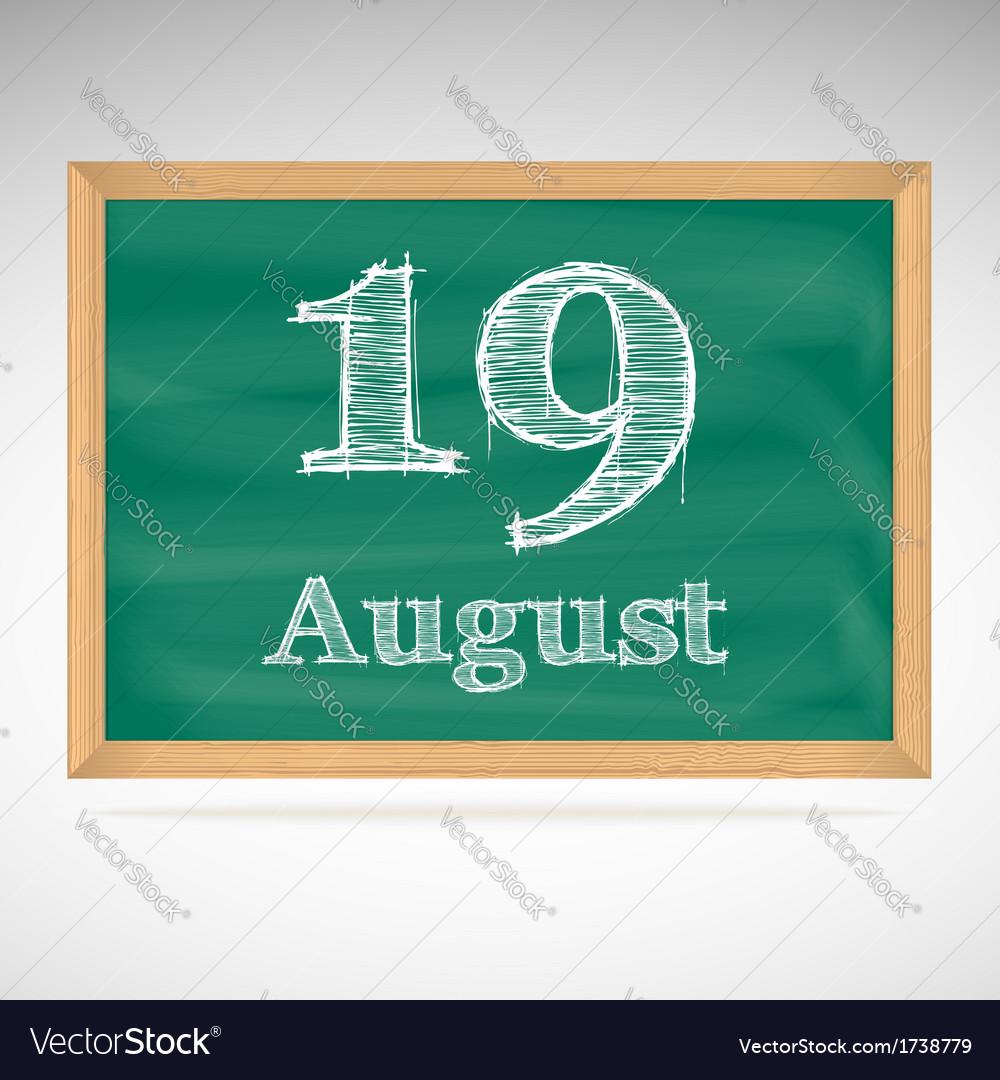 August 19 inscription in chalk on a blackboard vector | Price: 1 Credit (USD $1)