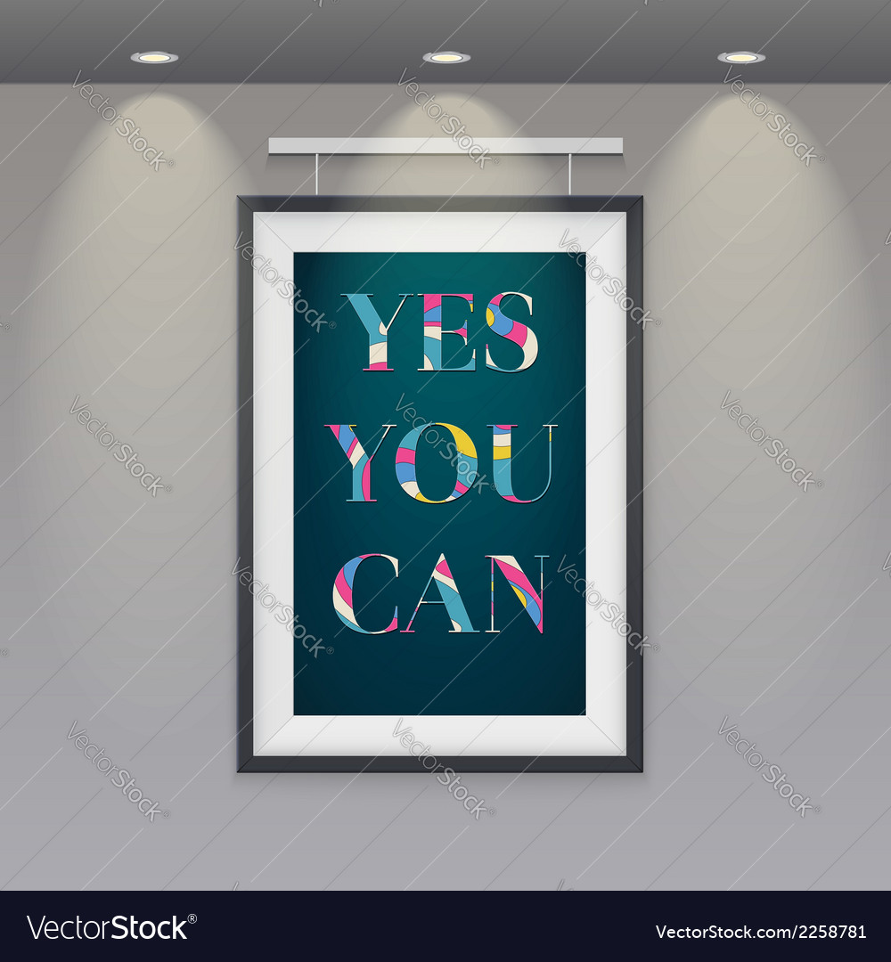 Poster in a frame hanging on the wall yes you can vector | Price: 1 Credit (USD $1)
