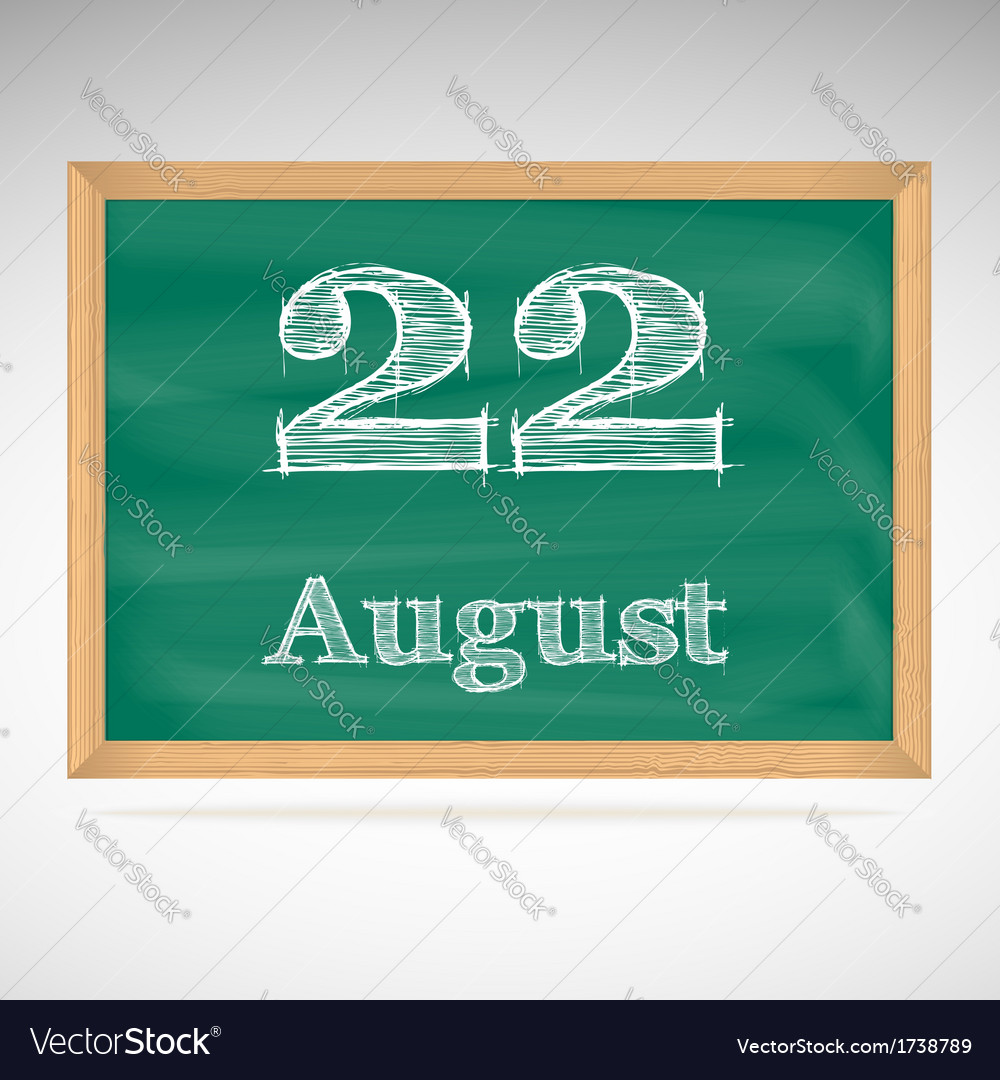August 22 inscription in chalk on a blackboard vector | Price: 1 Credit (USD $1)