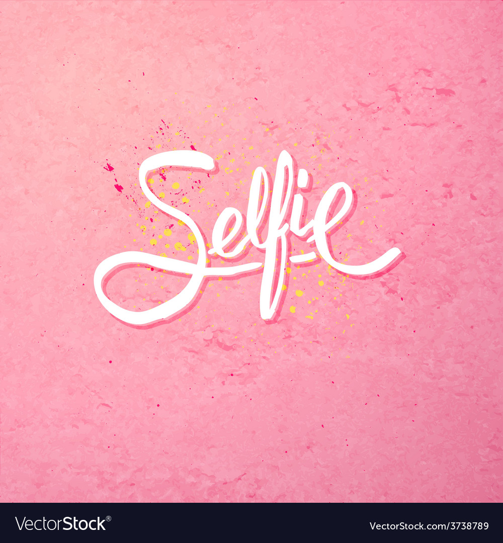 Simple text design for selfie concept on pink vector | Price: 1 Credit (USD $1)