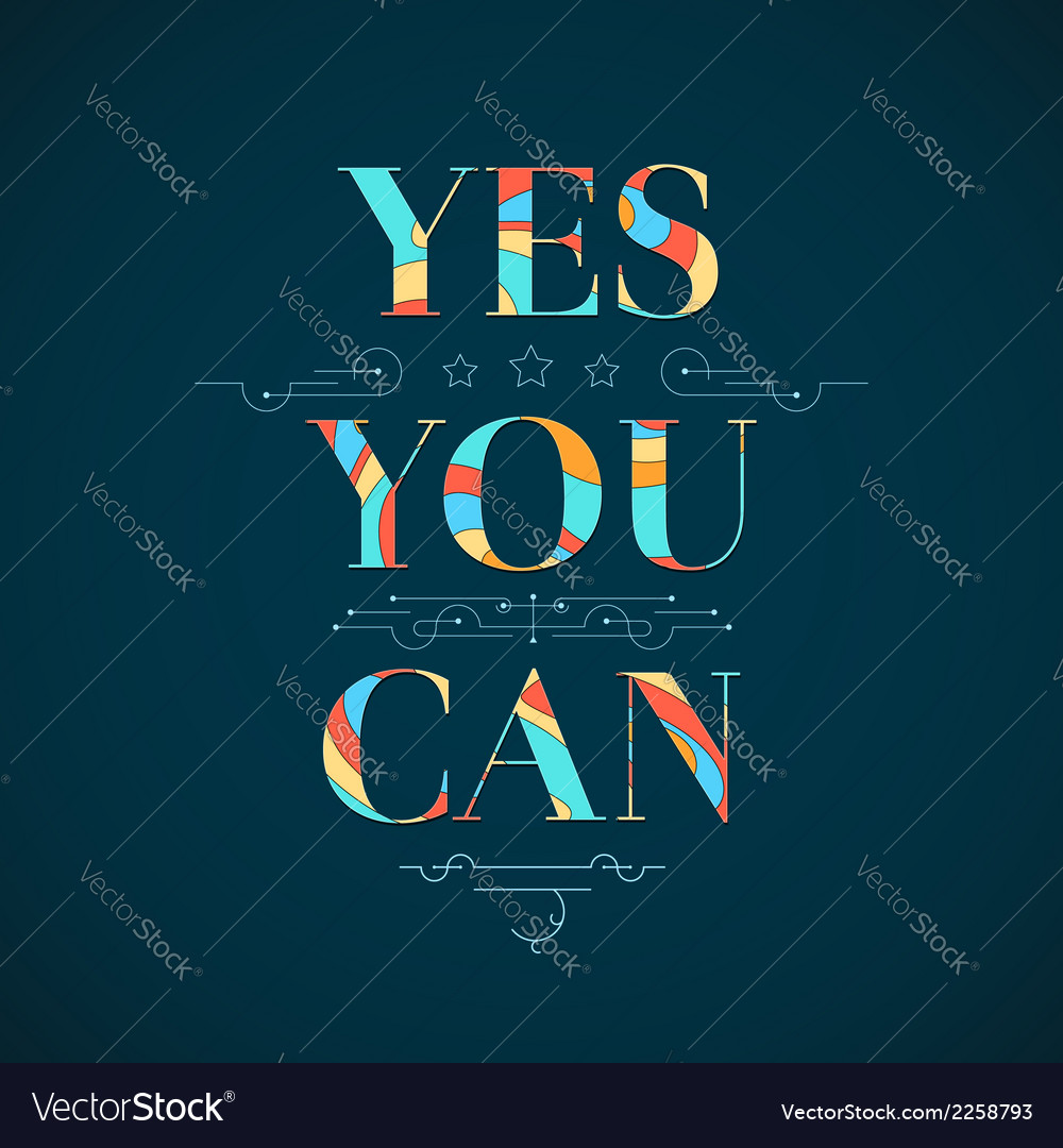 Motivational poster yes you can vector | Price: 1 Credit (USD $1)