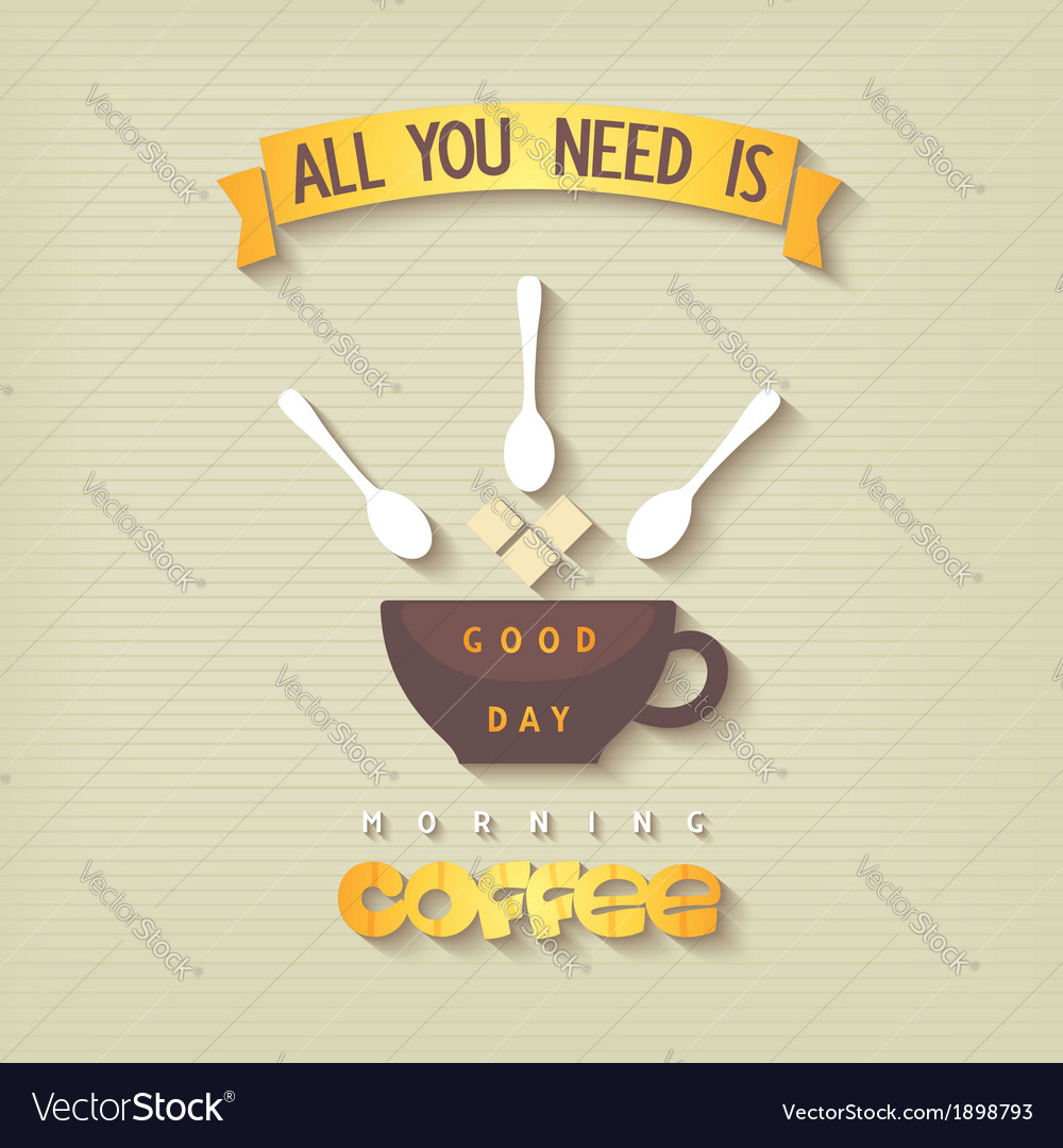 Quote poster - all you need is coffee vector | Price: 1 Credit (USD $1)