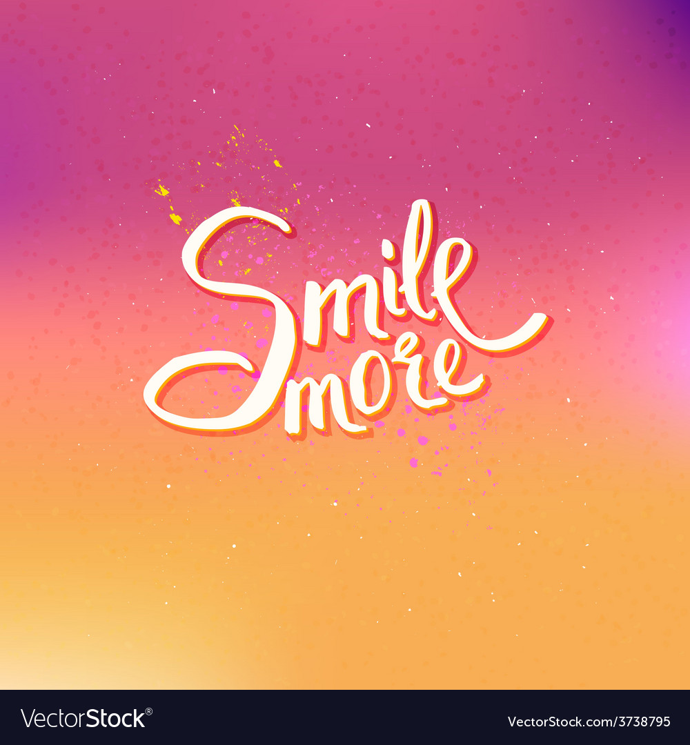 Glowing text design for smile more concept vector | Price: 1 Credit (USD $1)