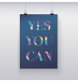 Poster hanging on the wall yes you can vector