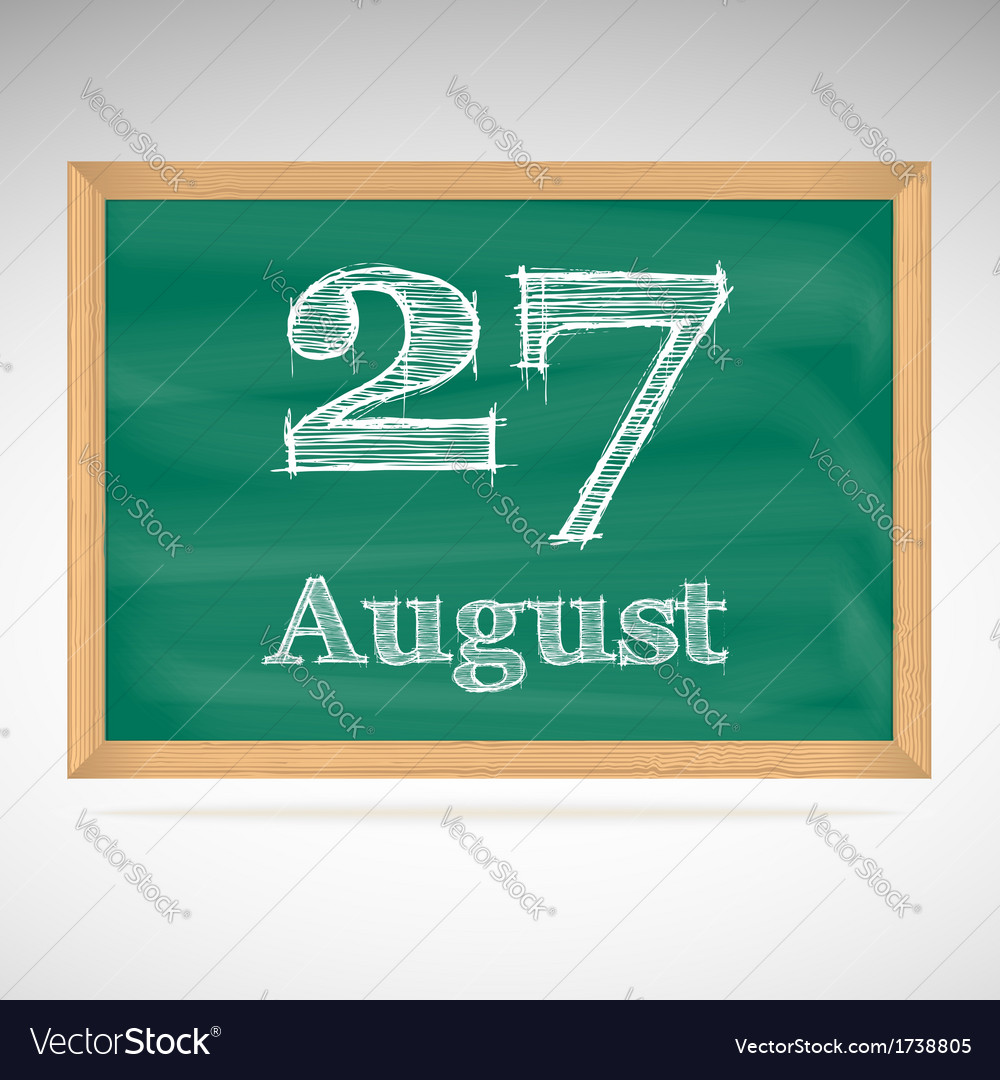 August 27 inscription in chalk on a blackboard vector | Price: 1 Credit (USD $1)