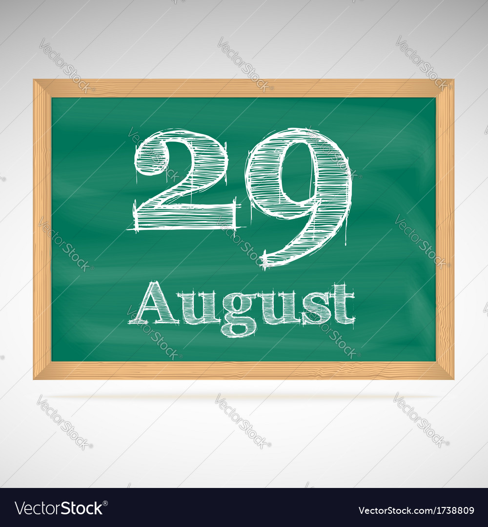 August 29 inscription in chalk on a blackboard vector | Price: 1 Credit (USD $1)