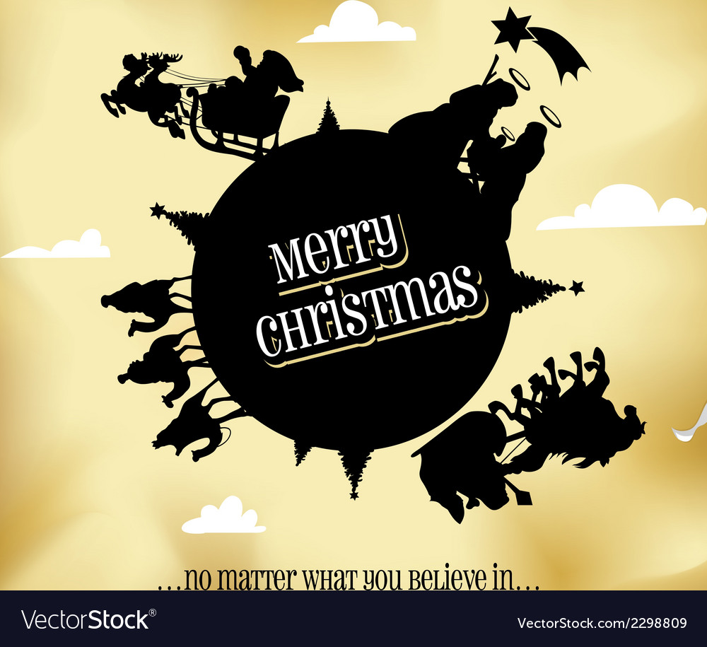 Merry christmas everyone no matter what you believ vector | Price: 1 Credit (USD $1)
