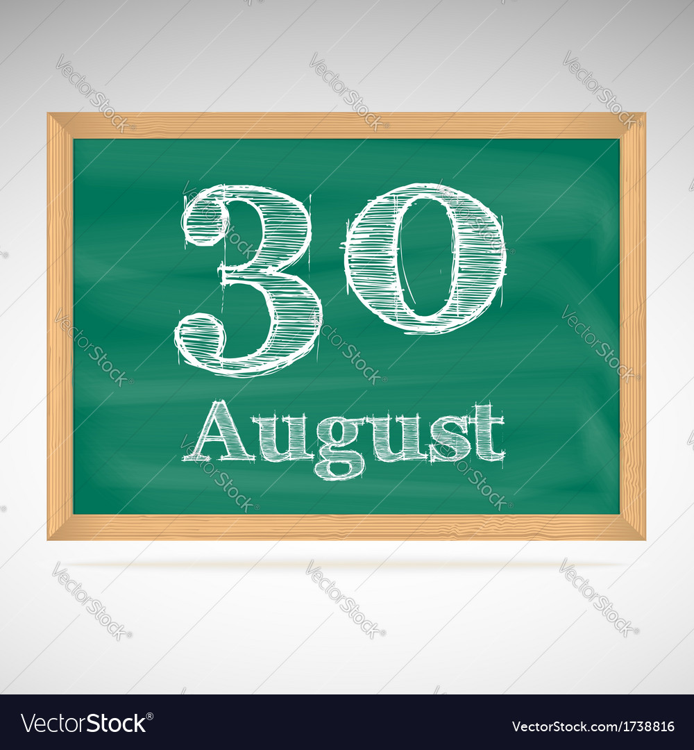 August 30 inscription in chalk on a blackboard vector | Price: 1 Credit (USD $1)
