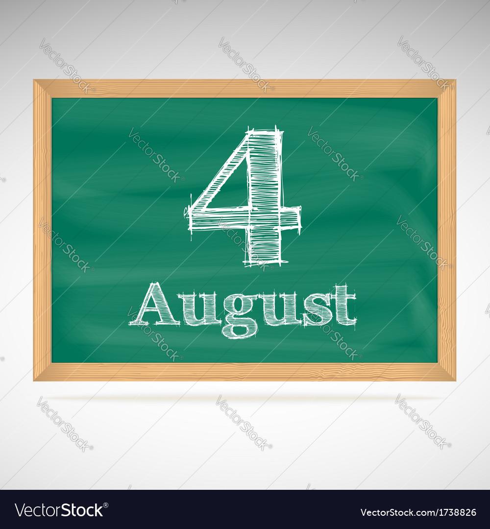 August 4 inscription in chalk on a blackboard vector | Price: 1 Credit (USD $1)