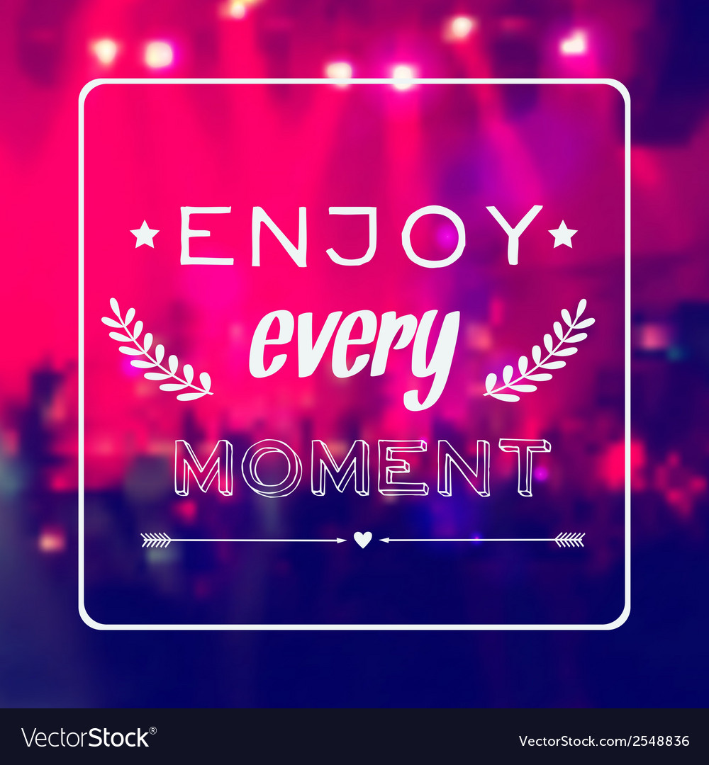 Motivational card enjoy every moment blurred vector | Price: 1 Credit (USD $1)
