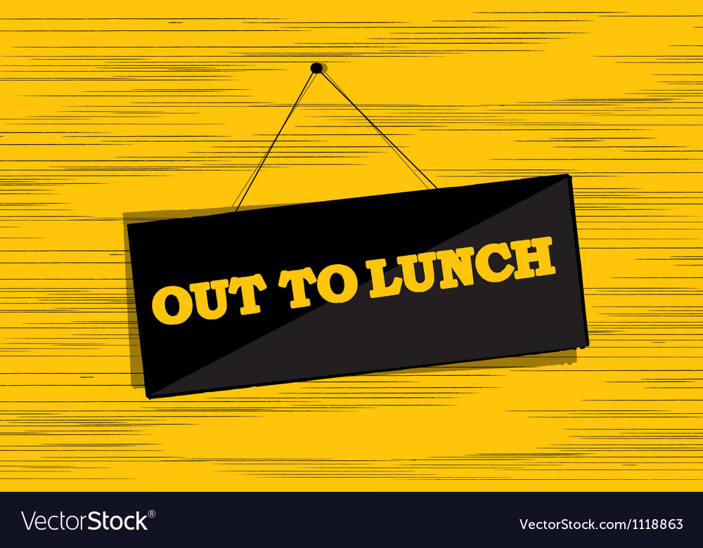 Out to lunch message vector | Price: 1 Credit (USD $1)