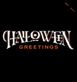 Halloween greetings hand lettering vector