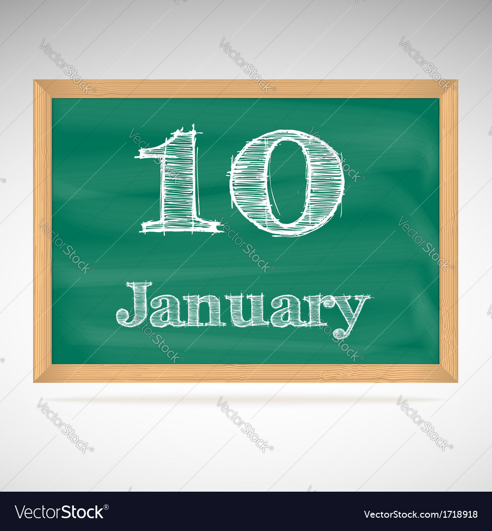 January 10 inscription in chalk on a blackboard vector | Price: 1 Credit (USD $1)