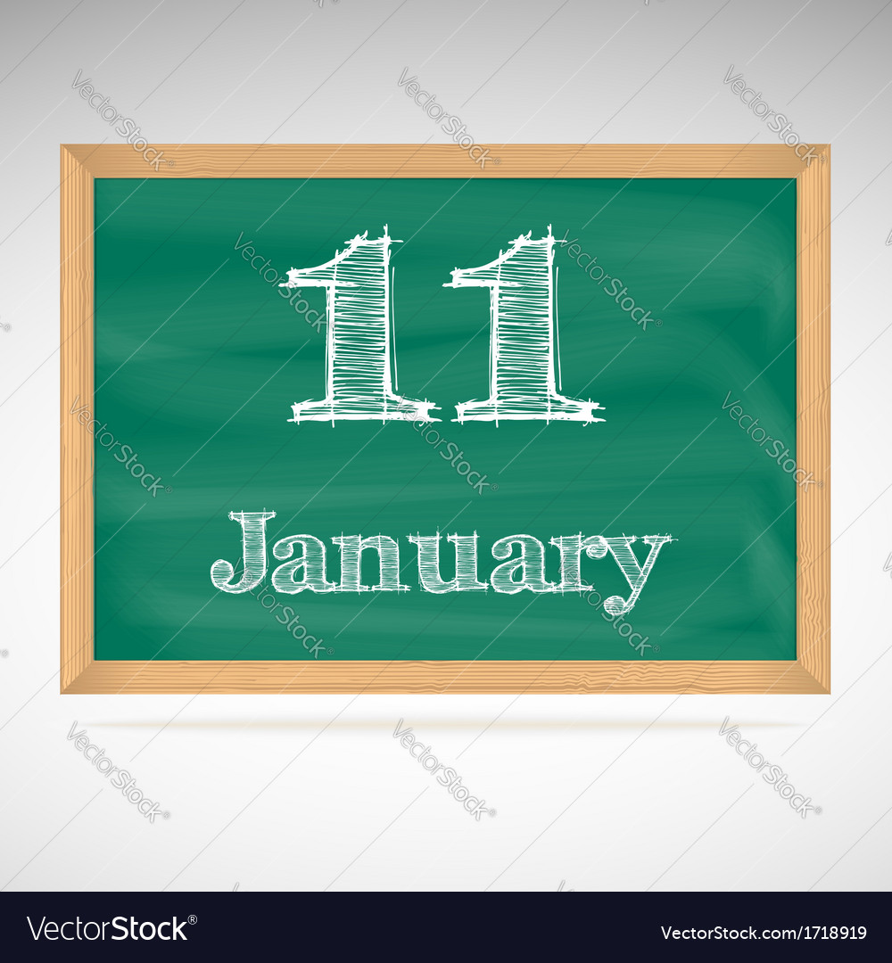 January 11 inscription in chalk on a blackboard vector | Price: 1 Credit (USD $1)