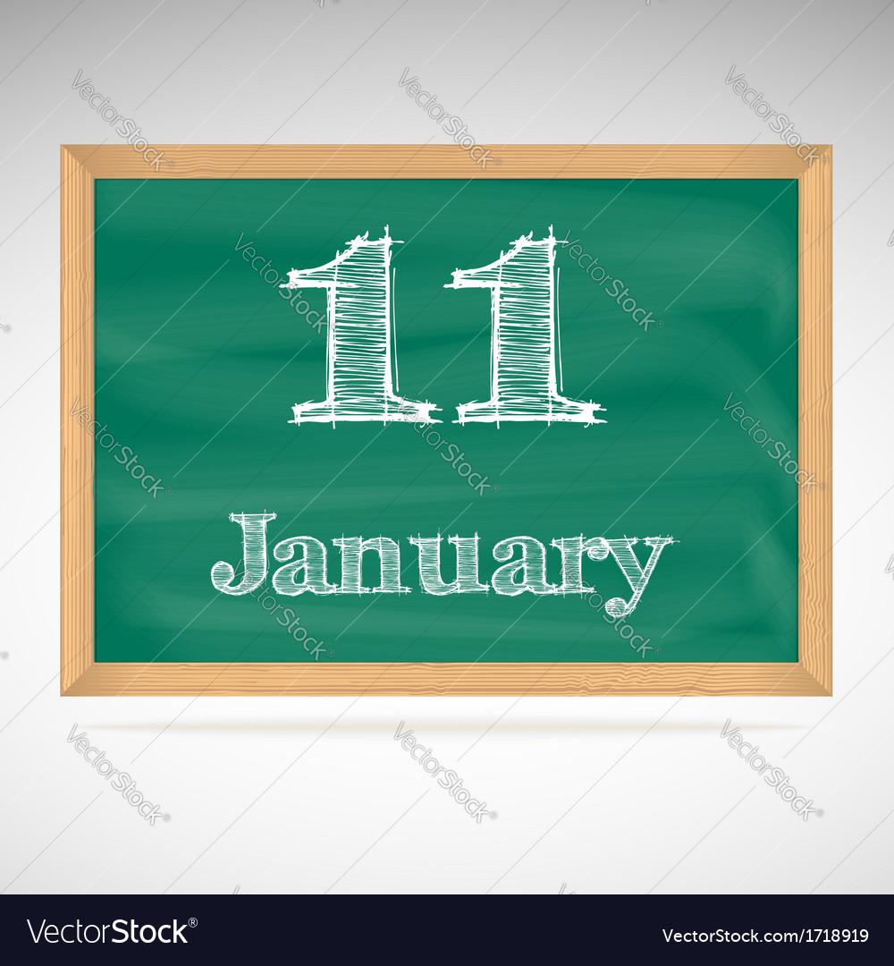 January 11 inscription in chalk on a blackboard vector | Price: 1 Credit (USD $1)