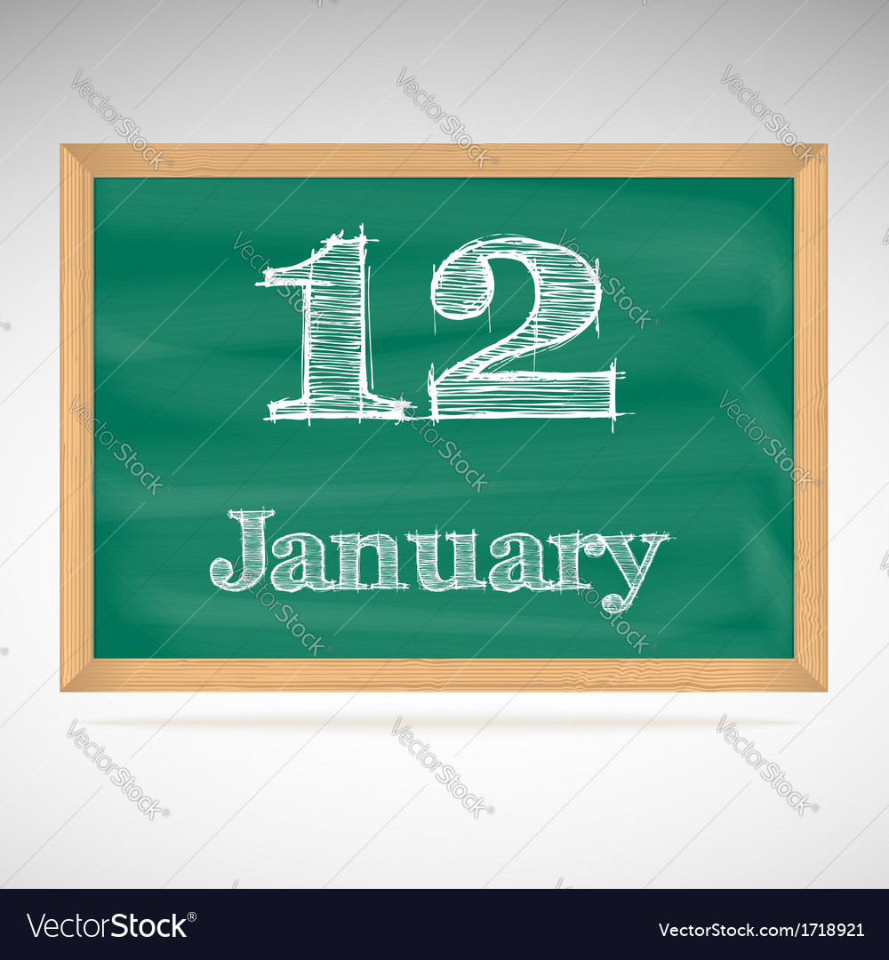 January 12 inscription in chalk on a blackboard vector | Price: 1 Credit (USD $1)