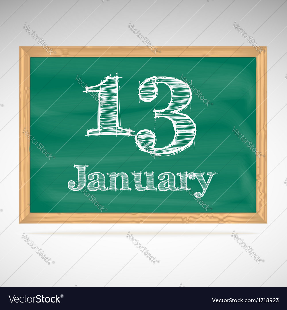 January 13 inscription in chalk on a blackboard vector | Price: 1 Credit (USD $1)