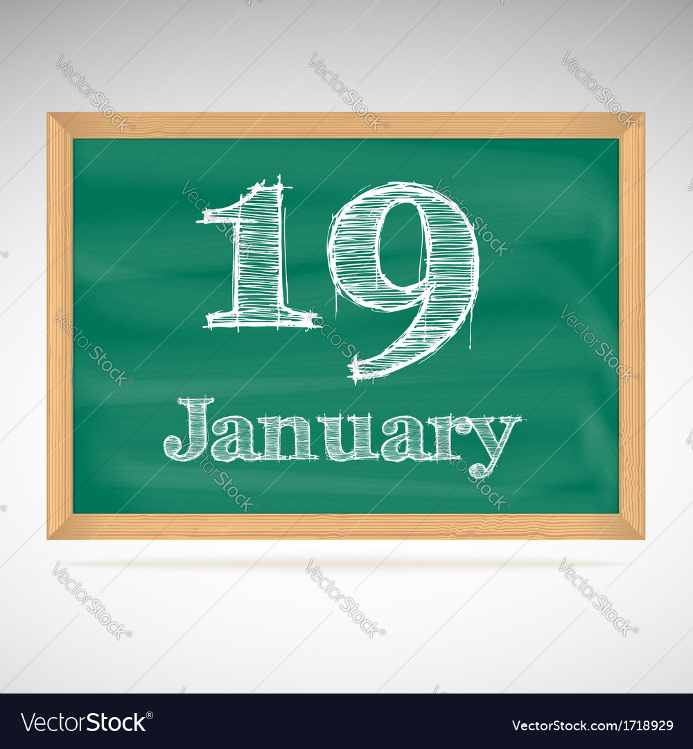 January 19 inscription in chalk on a blackboard vector | Price: 1 Credit (USD $1)