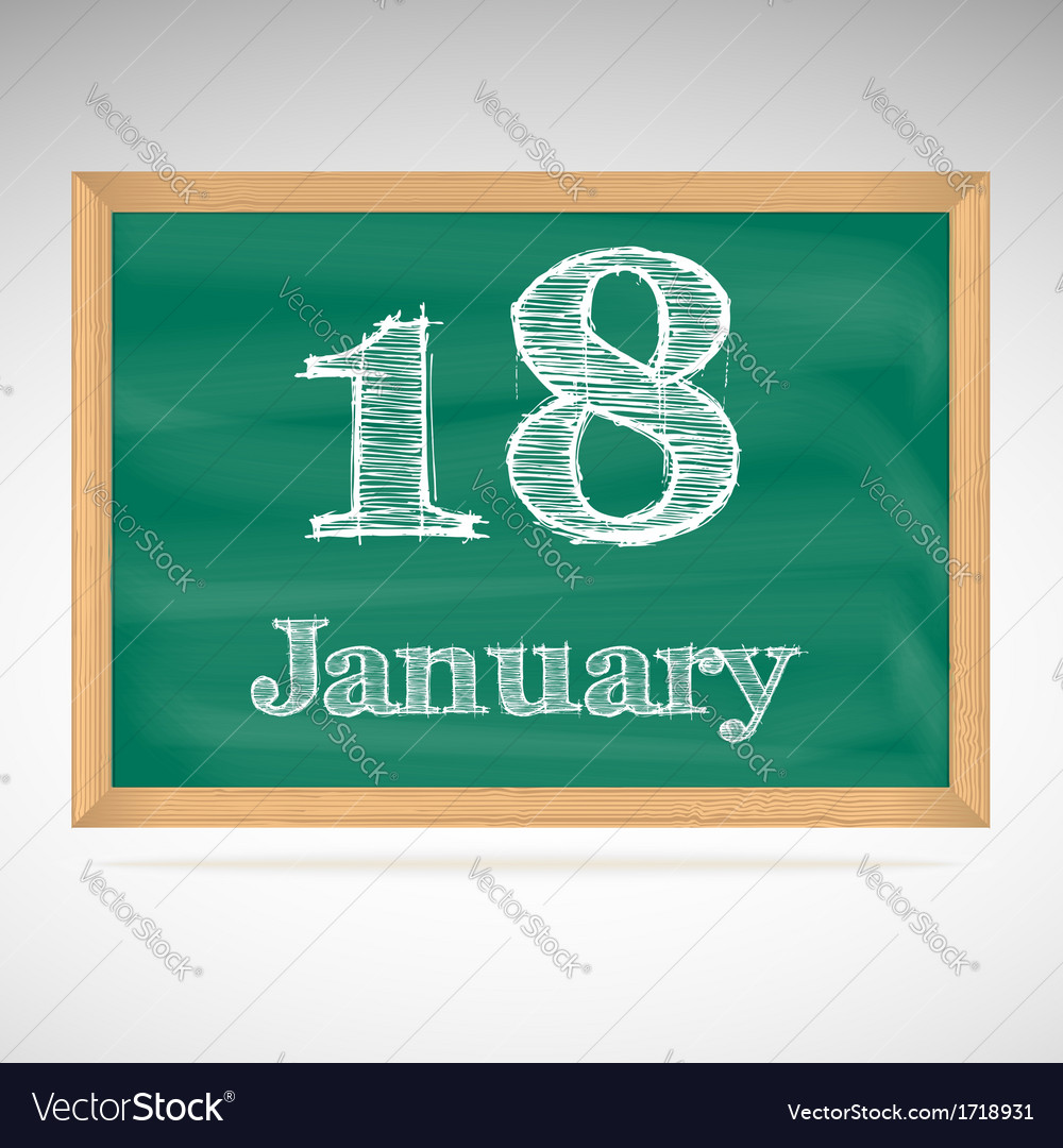 January 18 inscription in chalk on a blackboard vector | Price: 1 Credit (USD $1)