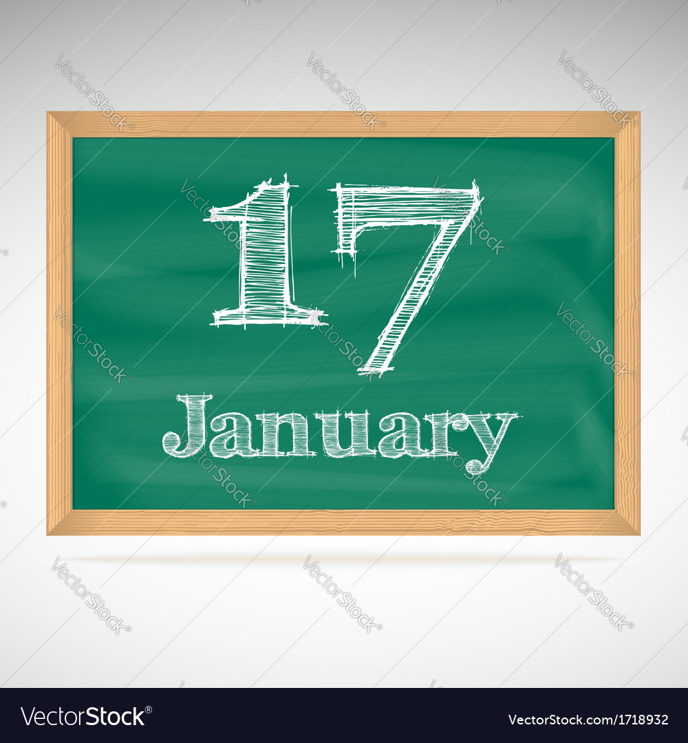 January 17 inscription in chalk on a blackboard vector | Price: 1 Credit (USD $1)