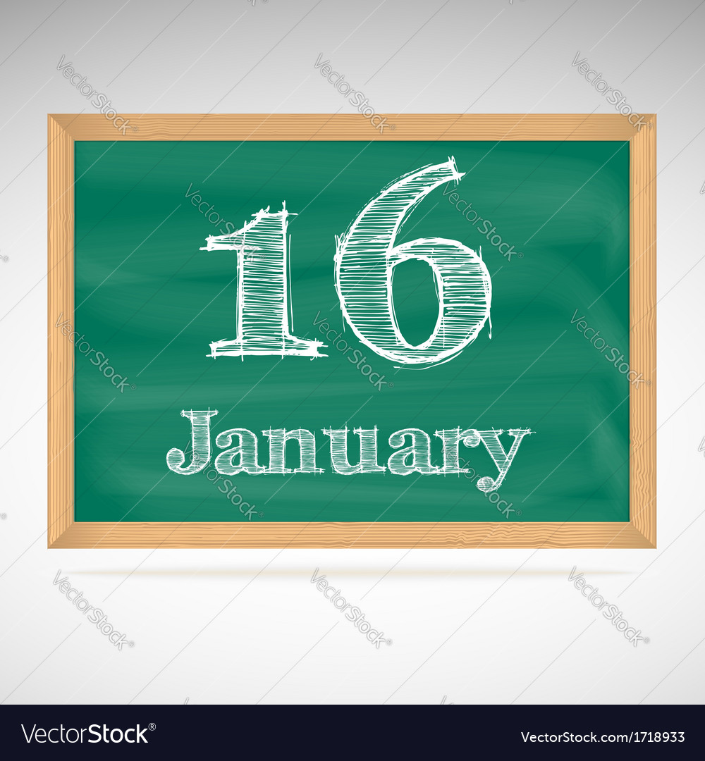January 16 inscription in chalk on a blackboard vector | Price: 1 Credit (USD $1)