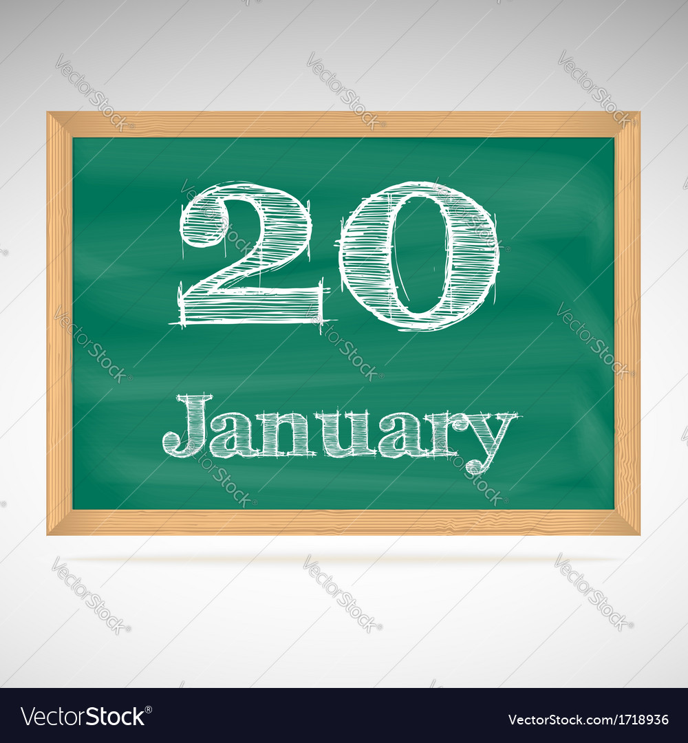 January 20 inscription in chalk on a blackboard vector | Price: 1 Credit (USD $1)