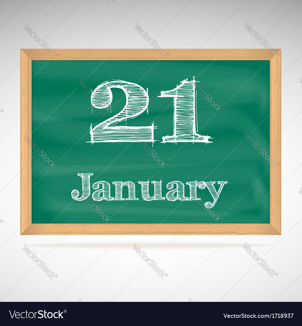 January 21 inscription in chalk on a blackboard vector | Price: 1 Credit (USD $1)