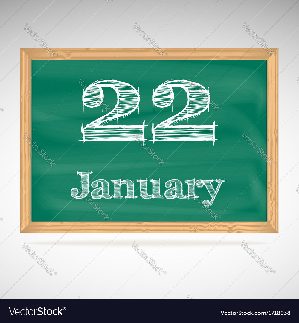 January 22 inscription in chalk on a blackboard vector | Price: 1 Credit (USD $1)