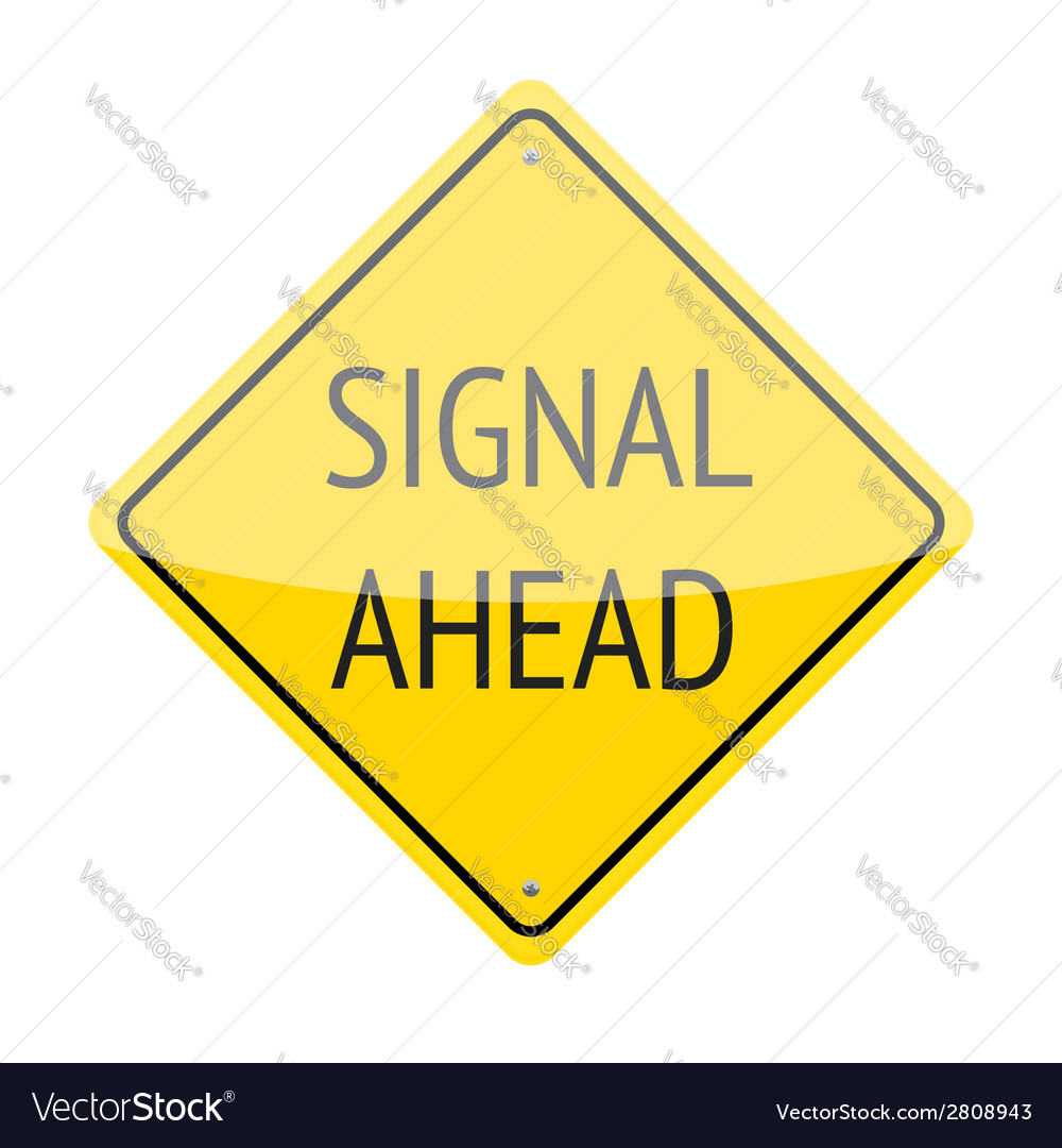 Signal ahead sign vector | Price: 1 Credit (USD $1)