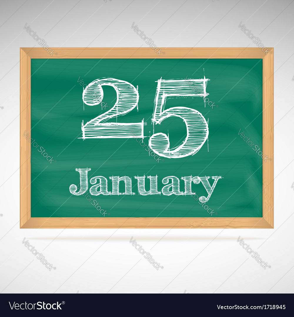 January 25 inscription in chalk on a blackboard vector | Price: 1 Credit (USD $1)