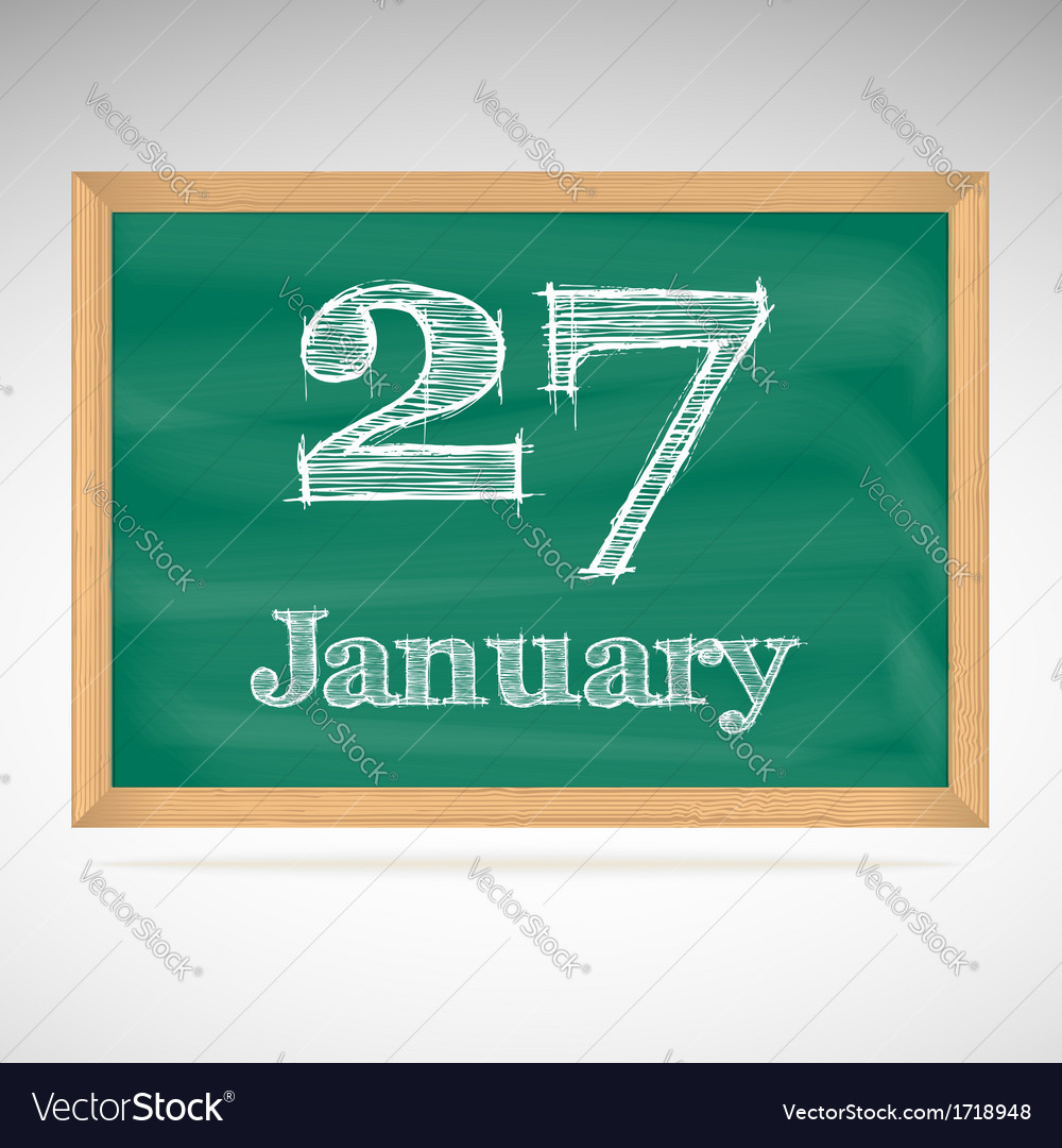 January 27 inscription in chalk on a blackboard vector | Price: 1 Credit (USD $1)