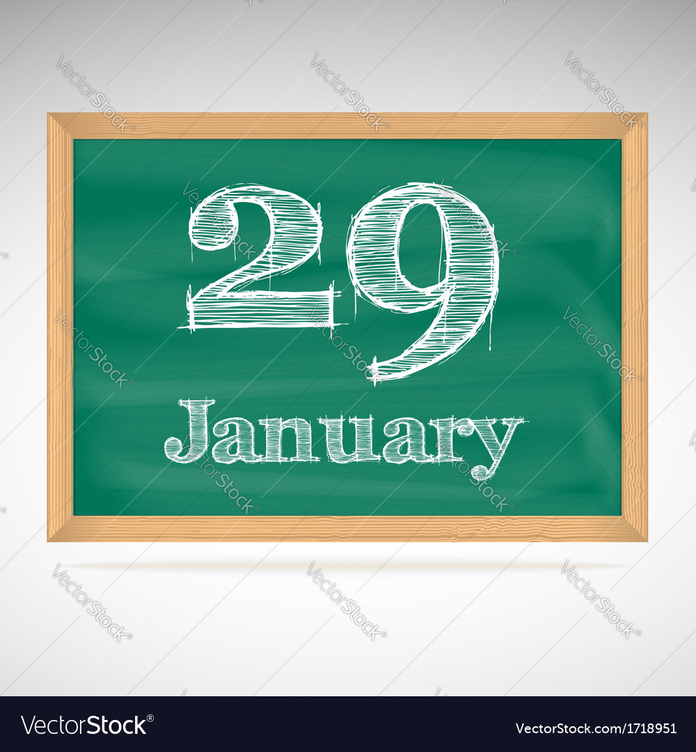 January 29 inscription in chalk on a blackboard vector | Price: 1 Credit (USD $1)