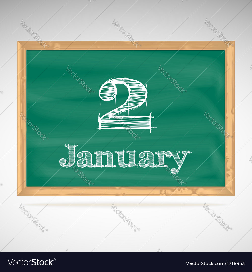 January 2 inscription in chalk on a blackboard vector | Price: 1 Credit (USD $1)